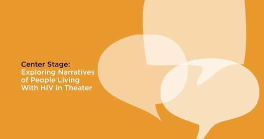 Center Stage: Exploring Narratives Of People Living With HIV in Theater