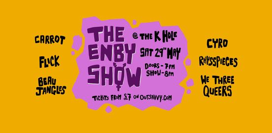 The Enby Show @ The K Hole