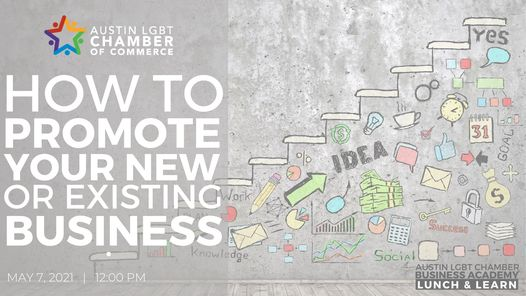 Lunch and Learn How to promote your new or existing business.