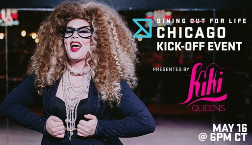 Dining Out For Life Chicago kick off event presented by KiKi Queens!