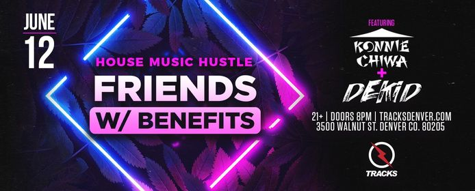 House Music Hustle Presents: Friends With Benefits