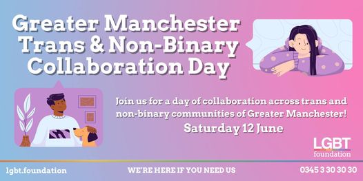 Greater Manchester Trans & Non Binary Collaboration Day